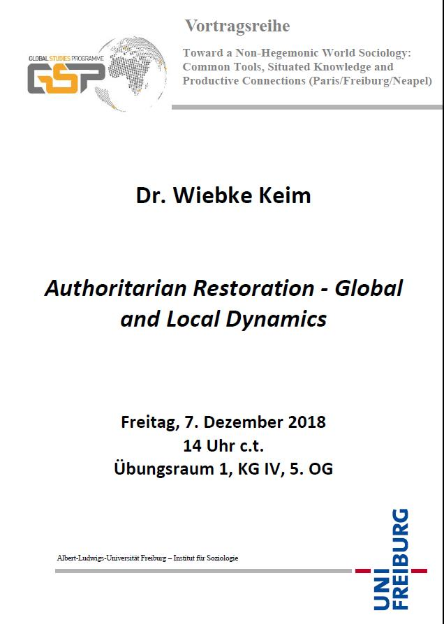Dec 7th, 2018 - Guest Lecture: Dr. Wiebke Keim - Authoritarian Restoration - Global and Local Dynamics